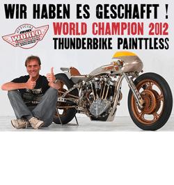 August 2012: Thunderbike ist Weltmeister!